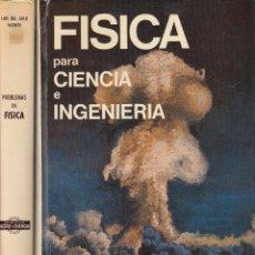 Libros de segunda mano de Ciencias: REF.0032235 FISCA PARA CIENCIA E INGENIERIA / PROBLEMAS DE FISICA. Lote 199160790