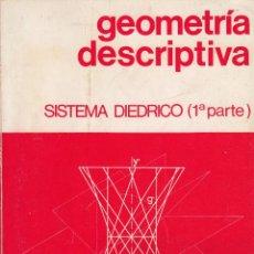 Libros de segunda mano de Ciencias: REF.0032249 GEOMETRÍA DESCRIPTIVA. SISTEMA DIÉDRICO 1ª PARTE / LUIS MARTÍN MOREJÓN. Lote 199160837