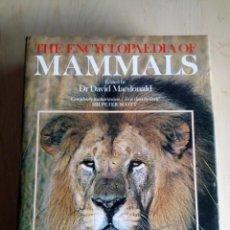 Libros de segunda mano: THE ENCYCLOPEDIA OF MAMMALS BY DR. DAVID MACDONALD. Lote 199237355