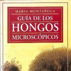 Libros de segunda mano: GUIA DE LOS HONGOS MICROSCOPICOS. Lote 199489126