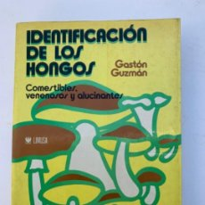 Libros de segunda mano: IDENTIFICACIÓN DE LOS HONGOS, COMESTIBLES, VENENOSOS Y ALUCINANTES . Lote 199742958