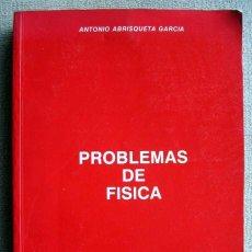Libros de segunda mano de Ciencias: PROBLEMAS DE FÍSICA, DE ANTONIO ABRISQUETA GARCÍA. Lote 199749561