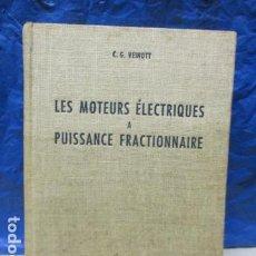 Libros de segunda mano de Ciencias: LES MOTEURS ELECTRIQUES A PUISSANCE FRACTIONAIRE - CYRIL G. VEINOTT (EN FRANCES). Lote 199791303