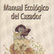 Libros de segunda mano: MANUAL ECOLÓGICO DEL CAZADOR. Lote 199793675