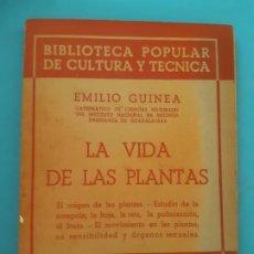 Libros de segunda mano: EMILIO GUINEA. LA VIDA DE LAS PLANTAS. EDITORIAL NUESTRO PUEBLO. BIBLIOTECA POPULAR. Lote 199812306