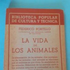 Libros de segunda mano: FEDERICO PORTILLO. LA VIDA DE LOS ANIMALES. EDITORIAL NUESTRO PUEBLO. BIBLIOTECA POPULAR. Lote 199812513