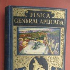Livres d'occasion: FISICA GENERAL APLICADA FRANCISCO F SINTES - 1941 EDITORIAL SOPENA. Lote 200162406