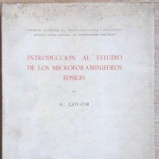 Libros de segunda mano: INTRODUCCIÓN AL ESTUDIO DE LOS MICROFORAMINÍFEROS FÓSILES (G. COLOM 1946) SIN USAR. Lote 200316203