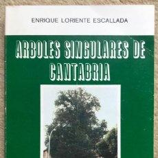 Livres d'occasion: ÁRBOLES SINGULARES DE CANTABRIA - ENRIQUE LORIENTE ESCALLADA - SANTANDER, 1982. Lote 200559776