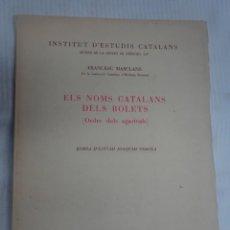 Livros em segunda mão: ELS NOMS CATALANS DELS BOLETS / FRANCESC MASCLANS / INSTITUT DESTUDIS CATALANS / 1975, VER FOTOS. Lote 200881508