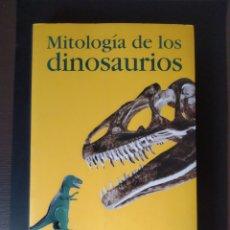 Libros de segunda mano: LIBRO MITOLOGÍA DE LOS DINOSAURIOS. Lote 201265812