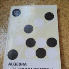 Libros de segunda mano de Ciencias: ALGEBRA Y TRIGONOMETRIA. Lote 202394222