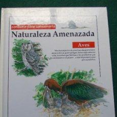Libros de segunda mano: NATURALEZA AMENAZADA AVES. Lote 202708990