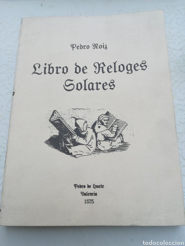 LIBRO DE RELOJES SOLARES PEDRO ROIZ VALENCIA 1575 FACSIMILAR (Libros de Segunda Mano - Ciencias, Manuales y Oficios - Física, Química y Matemáticas)