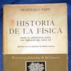 Libros de segunda mano de Ciencias: HISTORIA DE LA FÍSICA,DESDE LA ANTIGÜEDAD HASTA LOS UMBRALES DEL S.XX-DESIDERIO PAPP -ESPASA CALPE. Lote 202821045