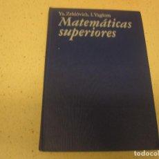 Libros de segunda mano de Ciencias: MATEMATICAS SUPERIORES YA. ZELDOVICH ED.MIR MOSCU. Lote 202894223