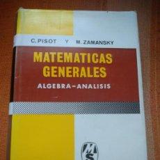 Livres d'occasion: MATEMÁTICAS GENERALES, ÁLGEBRA - ANÁLISIS. C. PISOT/ M. ZAMANSKY. MONTANER Y SIMON, S.A. 1967.. Lote 202974413