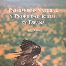 Libros de segunda mano: CARLOS OTERO. PATRIMONIO NATURAL Y PROPIEDAD RURAL EN ESPAÑA. 2000. 2ª EDICIÓN. A ESTRENAR.. Lote 203136135