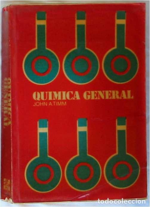 QUÍMICA GENERAL - JOHN ARREND TIMM - ED. MCGRAW-HILL 1976 MÉXICO - VER ÍNDICE (Libros de Segunda Mano - Ciencias, Manuales y Oficios - Física, Química y Matemáticas)