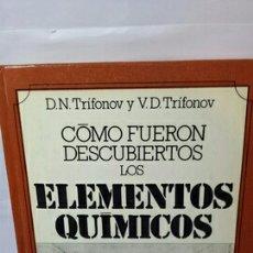 Livres d'occasion: COMO FUERON DESCUBIERTOS LOS ELEMENTOS QUÍMICOS. Lote 203900867