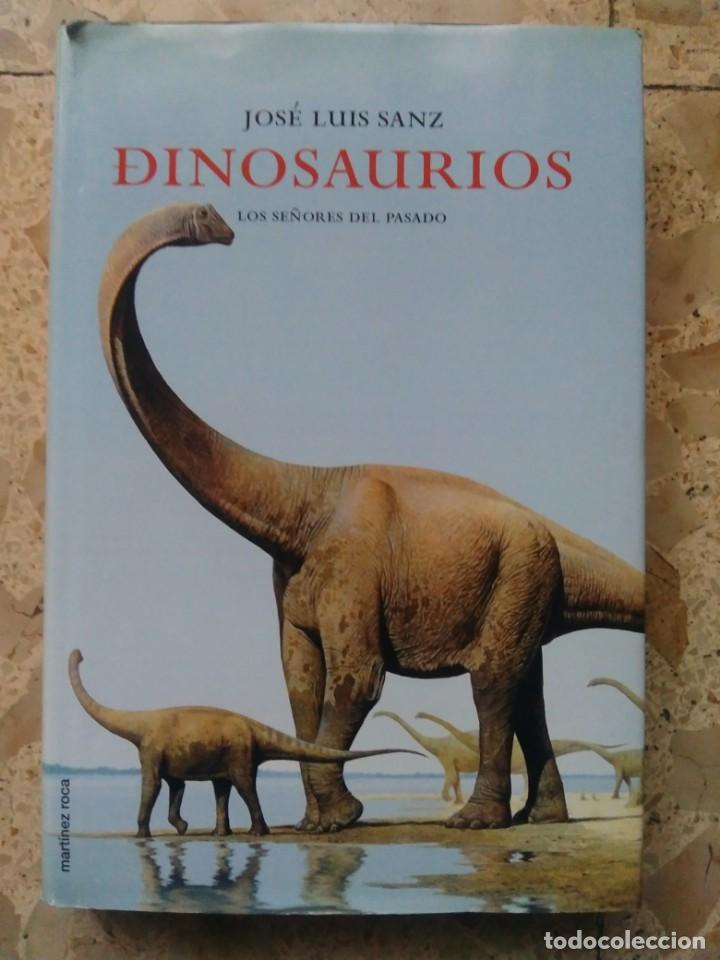 DINOSAURIOS - JOSÉ LUIS SANZ - LOS SEÑORES DEL PASADO - MARTÍNEZ ROCA, 2000 - PRIMERA EDICIÓN (Libros de Segunda Mano - Ciencias, Manuales y Oficios - Paleontología y Geología)