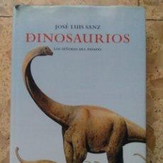 Livros em segunda mão: DINOSAURIOS - JOSÉ LUIS SANZ - LOS SEÑORES DEL PASADO - MARTÍNEZ ROCA, 2000 - PRIMERA EDICIÓN. Lote 204269170