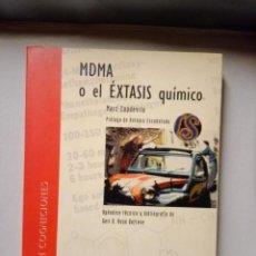 Libros de segunda mano de Ciencias: M.D.M.O EL EXTASIS QUIMICO.MARC CAPDEVILA.PROLOGO A.ESCOTADO. Lote 204420937