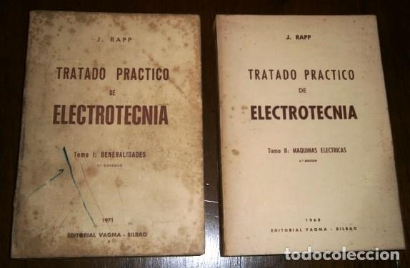 TRATADO PRÁCTICO DE ELECTROTÉCNIA 2T POR JESÚS RAPP OCÁRIZ DE GRÁF. ORDORICA/ARTIGRAF, BILBAO 60/70 (Libros de Segunda Mano - Ciencias, Manuales y Oficios - Física, Química y Matemáticas)
