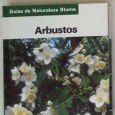 Libros de segunda mano: ARBUSTOS - BOLLINGER / ERBEN / HEUBL / GRAU - ED, BLUME 2004 - VER FOTOS. Lote 204599225