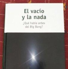 Libros de segunda mano de Ciencias: EL VACÍO Y LA NADA (QUÉ HABÍA ANTES DEL BIG BANG?) - ENRIQUE F. BORJA. Lote 204977557
