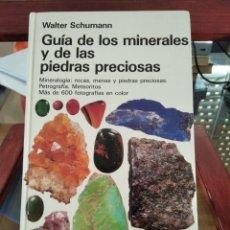 Libros de segunda mano: GUIA DE LOS MINERALES Y DE LAS PIEDRAS PRECIOSAS-WALTER SCHUMANN-EDITORIAL OMEGA-1987. Lote 205268623