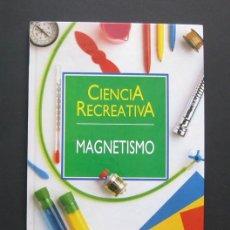 Libros de segunda mano de Ciencias: MAGNETISMO – CIENCIA RECREATIVA VOLUMEN 8 – PLANETA-AGOSTINI. Lote 205308342