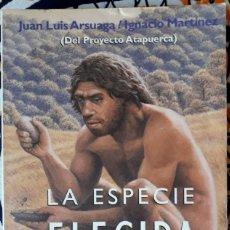 Libros de segunda mano: JUAN LUIS ARSUAGA - IGNACIO MARTÍNEZ . LA ESPECIE ELEGIDA. Lote 205342030