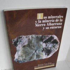Libros de segunda mano: LOS MINERALES Y LA MINERÍA DE LA SIERRA ALBARRANA Y SU ENTORNO. B. CALVO PÉREZ, J. GONZÁLEZ.. Lote 205392195