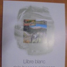Libros de segunda mano: LLIBRE BLANC DELS BOSCOS PIRINENCS PER UNA GESTIÓ SOSTENIBLE DEL PIRINEUS GEIE FORESPIR. Lote 205444746