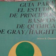 Libros de segunda mano de Ciencias: GUÍA PARA EL ESTUDIO DE PRINCIPIOS BÁSICOS DE QUÍMICA DE GRAY/HAIGHT. WILMON B. CHIMPANCÉS. EDITORIA. Lote 205612177
