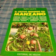 Libros de segunda mano: EL CULTIVO MODERNO DE LA MANZANA, FILIPPO LALATTA, ED. DE VECCHI, 1986 EL CULTIVO MODERNO DE LA MAN. Lote 205745496