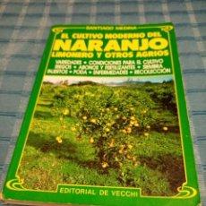 Libros de segunda mano: EL CULTIVO MODERNO DE LA NARANJO, LIMONERO,LALATTA Y OTROS AGRIOS ED. DE VECCHI, 1986. Lote 205745748