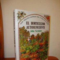 Libros de segunda mano: EL HORTICULTOR AUTOSUFICIENTE. GUÍA PRÁCTICA ILUSTRADA PARA LA VIDA EN EL CAMPO - JOHN SEYMOUR -RARO. Lote 205746846