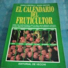 Libros de segunda mano: EL CALENDARIO DEL FRUTICULTOR, EN RICA BOFFELLI-GUIDO SIRTORI, EDITORIAL DE VECCHI. Lote 205756698