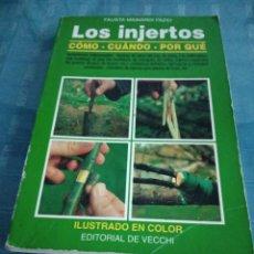Libros de segunda mano: LOS INJERTOS, COMO, CUANDO, PORQUE. FAUSTA MAINARDI FAZIO. Lote 205756765