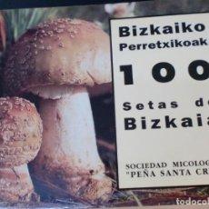 Libri di seconda mano: 100 SETAS DE BIZKAIA BIZKAIKO PERRETXIKOAK SOCIEDAD MICOLOGICA PEÑA SANTA CRUZ BBK AÑO 1996. Lote 205814428
