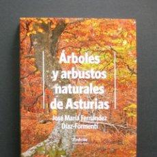 Livres d'occasion: ÁRBOLES Y ARBUSTOS NATURALES DE ASTURIAS – JOSÉ MARÍA FERNÁNDEZ DÍAZ-FORMENTÍ – 3.ª ED. ACTUALIZADA. Lote 214303820