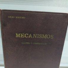 Libros de segunda mano de Ciencias: MECANISMOS CÁLCULO Y CONSTRUCCIÓN. CELSO MAXIMO DEL COSSO. MADRID EDICION DE 1950.. Lote 205871911
