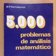 Libri di seconda mano: 5000 PROBLEMAS DE ANALISIS MATEMATICO / B.P. DEMIDOVICH / 1989. FARANINFO. Lote 206178415