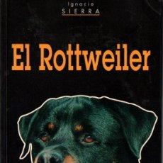 Libros de segunda mano: IGNACIO SIERRA : EL ROTTWEILER (AEDOS, 1994). Lote 206205545