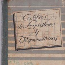 Libros de segunda mano de Ciencias: TABLAS DE LOGARITMOS Y TRIGONOMÉTRICAS - EDITORIAL BRUÑO 1958. Lote 206256311