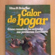 Libros de segunda mano: CALOR DE HOGAR / VITUS B. DRÖSCHER / 1ª EDICIÓN 1983. PLANETA. Lote 206353821