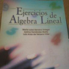 Libros de segunda mano de Ciencias: EJERCICIOS DE ALGEBRA LINEAL. Lote 206362078