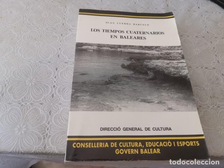 LOS TIEMPOS CUATERNARIOS EN MALLORCA JUAN CUERDA BARCELO 1989 (Libros de Segunda Mano - Ciencias, Manuales y Oficios - Paleontología y Geología)
